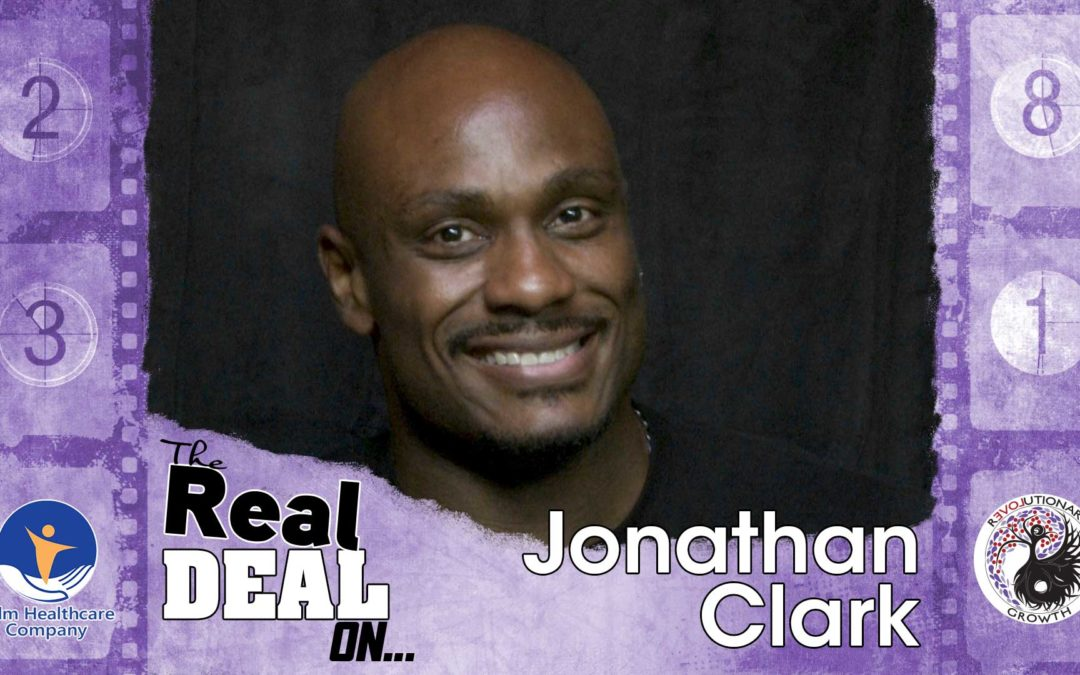EP 07 The Real Deal On… Reinvention: Jonathan Clark – From the White House to the Crack House and Back